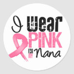 Breast Cancer I Wear Pink Ribbon For My Nana Sticker