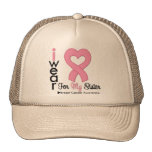 Breast Cancer I Wear Pink Ribbon For My Sister Hats