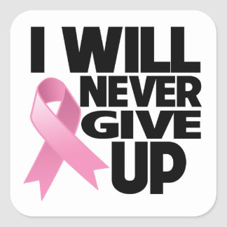 Breast Cancer I Will Never Give Up Square Sticker