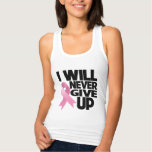 Breast Cancer I Will Never Give Up T-shirt