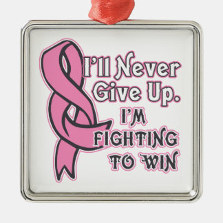 Breast Cancer I'll Never Give Up Metal Ornament