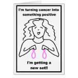 Breast Cancer - I'm getting a new set !! Greeting Cards