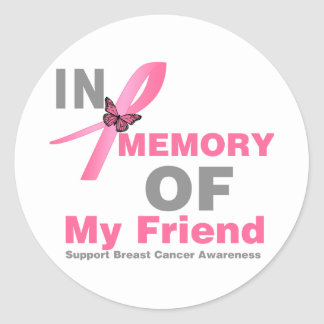 Breast Cancer In Memory of My Friend Classic Round Sticker