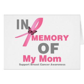 Breast Cancer In Memory of My Mom Cards