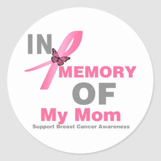 Breast Cancer In Memory of My Mom Classic Round Sticker