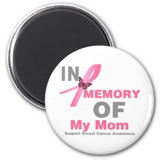 Breast Cancer In Memory of My Mom Refrigerator Magnet