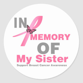 Breast Cancer In Memory of My Sister Round Sticker