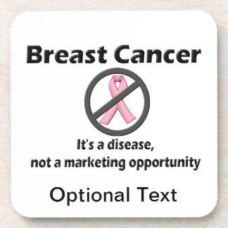 Breast Cancer is Disease-Not Marketing Opportunity Coaster