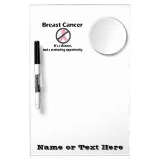 Breast Cancer is Disease-Not Marketing Opportunity Dry Erase Boards