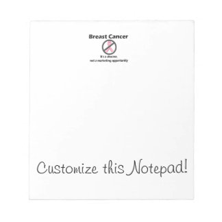 Breast Cancer is Disease-Not Marketing Opportunity Notepad