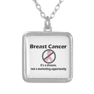 Breast Cancer is Disease-Not Marketing Opportunity Silver Plated Necklace