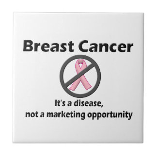 Breast Cancer is Disease-Not Marketing Opportunity Tile