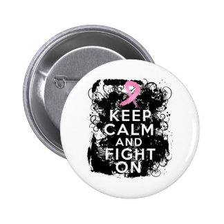 Breast Cancer Keep Calm and Fight On Pinback Buttons