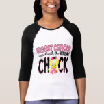 Breast Cancer Messed With The Wrong Chick Tee Shirt