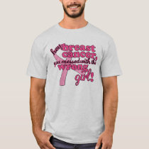 Breast Cancer Messed with the Wrong Girl T-Shirt