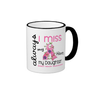 Breast Cancer Miss My Daughter 3 Coffee Mug