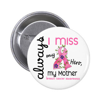 Breast Cancer Miss My Mother 3 Pinback Button