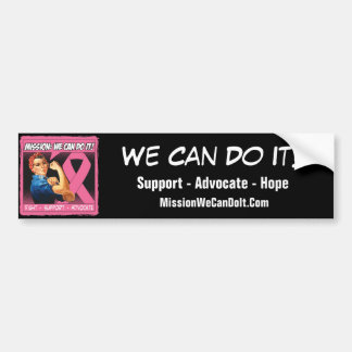 Breast Cancer Mission We Can Do It Car Bumper Sticker