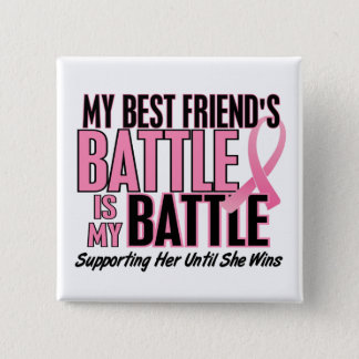 Breast Cancer My BATTLE TOO 1 Best Friend Button