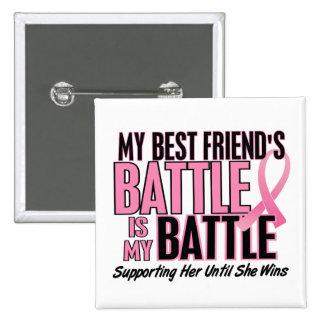 Breast Cancer My BATTLE TOO 1 Best Friend Button