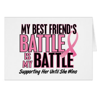 Breast Cancer My BATTLE TOO 1 Best Friend Card