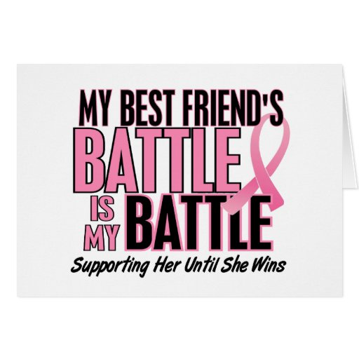 Breast Cancer My BATTLE TOO 1 Best Friend Greeting Card