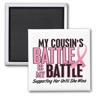 Breast Cancer My BATTLE TOO 1 Cousin 2 Inch Square Magnet