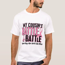 Breast Cancer My BATTLE TOO 1 Cousin T-Shirt