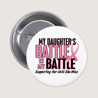 Breast Cancer My BATTLE TOO 1 Daughter Button