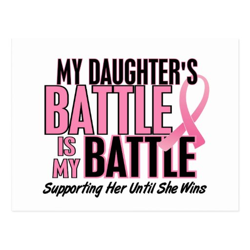 Breast Cancer My BATTLE TOO 1 Daughter Postcard