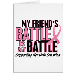 Breast Cancer My BATTLE TOO 1 Friend Greeting Card