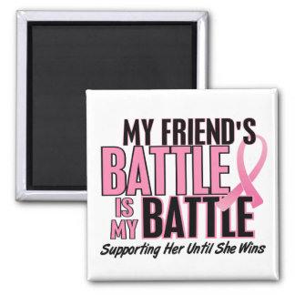 Breast Cancer My BATTLE TOO 1 Friend Refrigerator Magnet