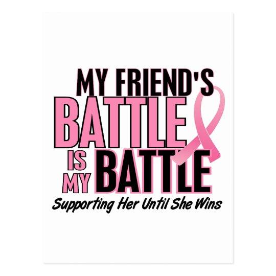Breast Cancer My BATTLE TOO 1 Friend Postcard