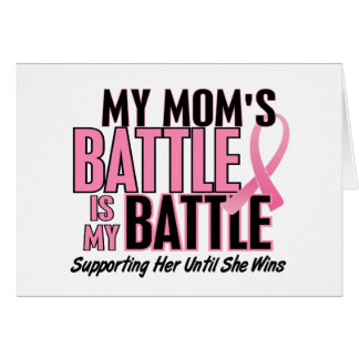 Breast Cancer My BATTLE TOO 1 Mom Card