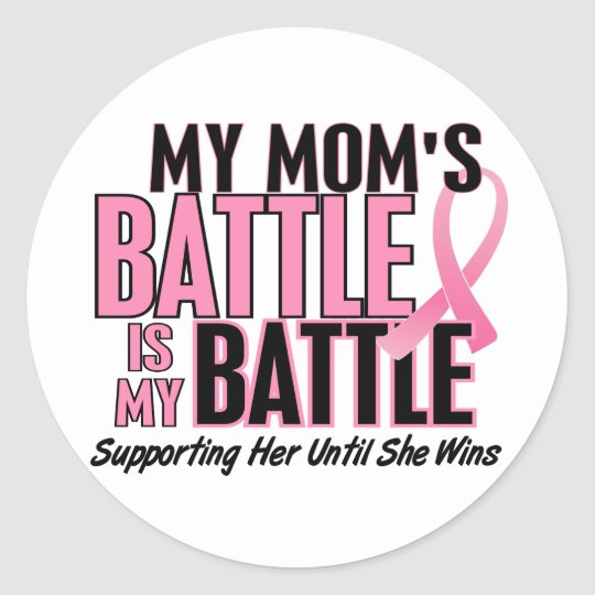 Breast Cancer My BATTLE TOO 1 Mom Classic Round Sticker