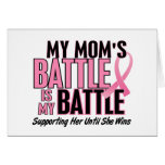 Breast Cancer My BATTLE TOO 1 Mom Greeting Cards
