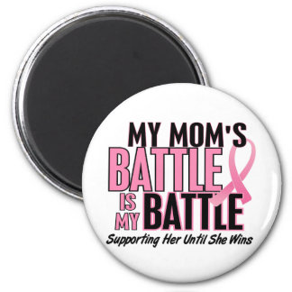 Breast Cancer My BATTLE TOO 1 Mom 2 Inch Round Magnet