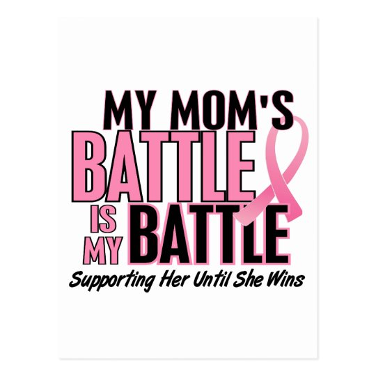 Breast Cancer My BATTLE TOO 1 Mom Postcard