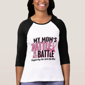 Breast Cancer My BATTLE TOO 1 Mom T-Shirt