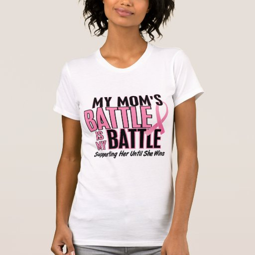 Breast Cancer My BATTLE TOO 1 Mom Tee Shirt