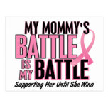 Breast Cancer My BATTLE TOO 1 Mommy Post Card