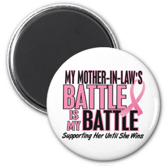 Breast Cancer My BATTLE TOO 1 Mother-In-Law 2 Inch Round Magnet