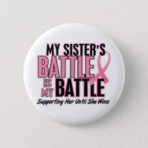 Breast Cancer My BATTLE TOO 1 Sister Button