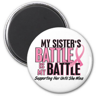 Breast Cancer My BATTLE TOO 1 Sister 2 Inch Round Magnet