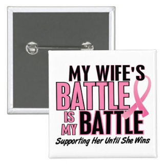Breast Cancer My BATTLE TOO 1 Wife 2 Inch Square Button
