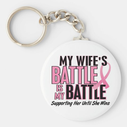 Breast Cancer My BATTLE TOO 1 Wife Keychain