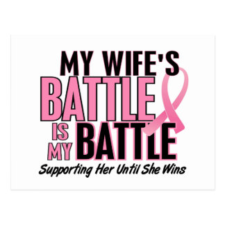 Breast Cancer My BATTLE TOO 1 Wife Postcard