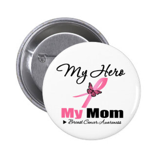 Breast Cancer My Hero My Mom Button