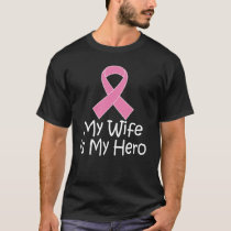 Breast Cancer My Wife Is My Hero Mens T-shirt