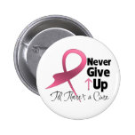 Breast Cancer Never Give Up Pinback Buttons